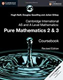img - for Cambridge International AS and A Level Mathematics: Pure Mathematics 2 and 3 Revised Edition Coursebook book / textbook / text book