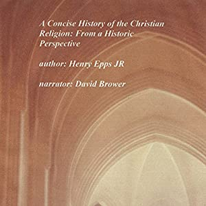 A Concise History of the Christian Religion Audiobook