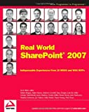 img - for Real World SharePoint 2007: Indispensable Experiences From 16 MOSS and WSS MVPs book / textbook / text book
