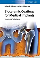 Bioceramic Coatings for Medical Implants: Trends and Techniques