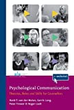img - for Psychological Communication: Theories, Roles and Skills for Counsellors by Molen, Henk T. van der, Lang, Gerrit, Trower, Peter, Look, R (2014) Paperback book / textbook / text book