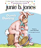 Junie B., First Grader: Dumb Bunny: Junie B. Jones #27