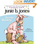 Junie B., First Grader: Dumb Bunny: J...