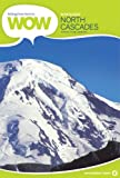 img - for Hiking from Here to WOW: North Cascades (Wow Guides) book / textbook / text book