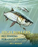 img - for High Rollers: Fly Fishing for Giant Tarpon book / textbook / text book