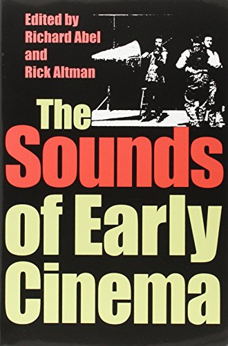 The Sounds of Early Cinema (Early Cinema in Review: Proceedings of Domitor)