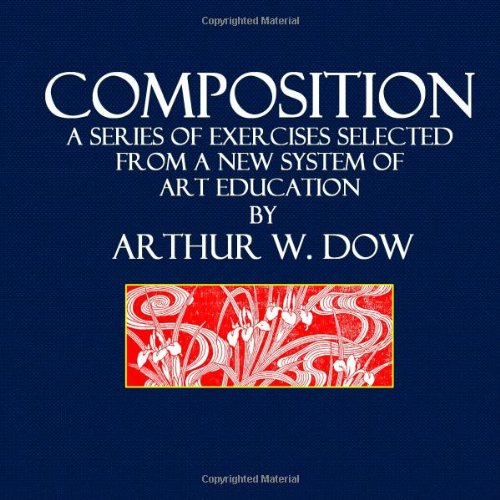 Composition: A Series of Exercises Selected from a New System of Art Education
