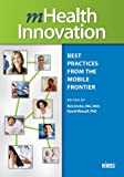 img - for mHealth Innovation: Best Practices from the Mobile Frontier (HIMSS Book Series) book / textbook / text book