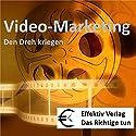 Video-Marketing: den Dreh kriegen Hörbuch von Henning Glaser Gesprochen von: Henning Glaser
