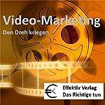 Video-Marketing: den Dreh kriegen | Henning Glaser