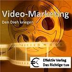 Video-Marketing: Den Dreh kriegen