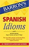 Spanish Idioms (Barrons Foreign Language Guides: Idiom Series)