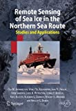 img - for Remote Sensing of Sea Ice in the Northern Sea Route: Studies and Applications (Springer Praxis Books) by Ola M. Johannessen (2010-11-19) book / textbook / text book