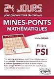 Mathematiques 24 Jours pour Préparer l'Oral du Concours Mines-Ponts Filiere Psi