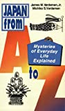 img - for Japan from A to Z: Mysteries of Everyday Life Explained book / textbook / text book