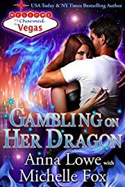 Gambling on Her Dragon (Charmed in Vegas Book 2)