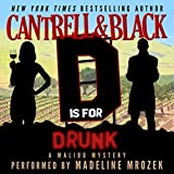 """""""D"""" Is for Drunk: Malibu Mystery, Book 4"""