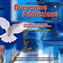 Overcome Addictions  by Glenn Harrold Narrated by Glenn Harrold
