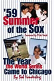 img - for By Bob Vandenberg 59: Summer of the Sox: The Year the World Series Come to Chicago (First Edition) [Hardcover] book / textbook / text book