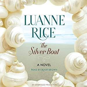 The Silver Boat: A Novel | [Luanne Rice]