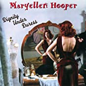 Dignity Under Duress | [Maryellen Hooper]