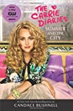 Candace Bushnell Carrie Diaries - Summer and the City (Carrie Diaries (Quality))