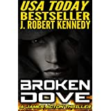 Broken Dove (A James Acton Thriller, Book #3) (James Acton Thrillers) ~ J. Robert Kennedy