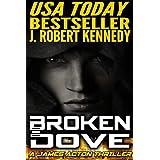 Broken Dove (A James Acton Thriller, Book #3) (James Acton Thrillers)by J. Robert Kennedy