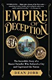 Empire of Deception: The Incredible Story of a Master Swindler Who Seduced a City and Captivated the Nation (English Edition)