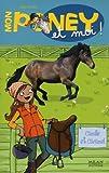 echange, troc Kelly McKain - Mon poney et moi !, Tome 6 : Camille et Caramel