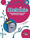 img - for Melanie: Honestly Finds Herself Out Of Her Depth book / textbook / text book