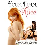 Your Turn, Alice - Lesbian M�nage Erotica (Girlfriends Next Door)by Sidonie Spice