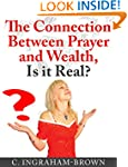 The Connection Between Prayer and Wea...