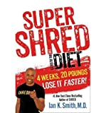 Super Shred: The Big Results Diet: 4 Weeks 20 Pounds Lose It Faster! (Hardback) - Common