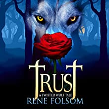Trust: A Twisted Wolf Tale: Twisted Wolf Tales, Book 2 (       UNABRIDGED) by Rene Folsom Narrated by Andrew Tell