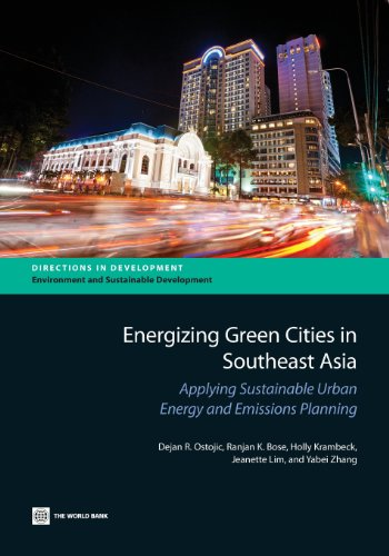 Energizing Green Cities In Southeast Asia: Applying Sustainable Urban Energy And Emissions Planning (Directions In Development)