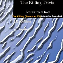 The Killing Trivia: Best Extracts from The Killing (American TV) Interactive Quiz Audiobook by J.R. Collins Narrated by  411 Audio