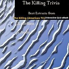The Killing Trivia: Best Extracts from The Killing (American TV) Interactive Quiz | Livre audio Auteur(s) : J.R. Collins Narrateur(s) :  411 Audio