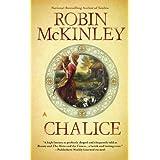 Chaliceby Robin McKinley