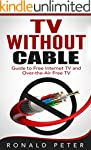 TV Without Cable: Guide to Free Inter...
