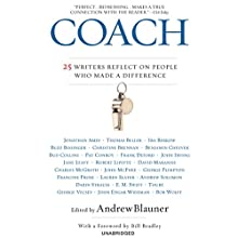 Coach: 25 Writers Reflect on People Who Made a Difference (       UNABRIDGED) by Andrew Blauner, Bill Bradley Narrated by Robin Bloodworth, Brian Troxell, Marianne Fraulo, Susan Larkin