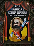 The Radical Soap Opera (0140038884) by Mairowitz, David Zane