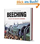 Little Book of Beeching (English Edit...