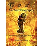 img - for [ God: An Autobiography: Exposing the Myths of Mainstream Science and Organized Religion Pakula, Dennis Paul ( Author ) ] { Paperback } 2002 book / textbook / text book