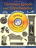 Victorian Goods and Merchandise CD-ROM and Book (Dover Electronic Clip Art)