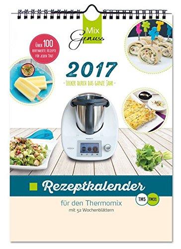 MixGenuss REZEPTKALENDER 2017 für den Thermomix: Lecker durch das ganze Jahr!