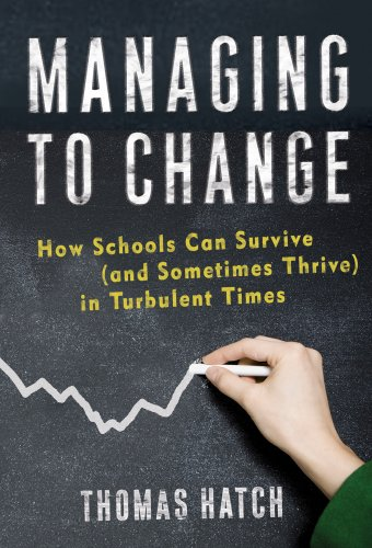 Managing to Change: How Schools Can Survive (and Sometimes Thrive) in Turbulent Times (On School Reform) (Series on School Reform)
