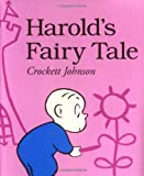 Harold's Fairy Tale (Further Adventures of with the Purple Crayon) (0064433471) by Johnson, Crockett