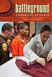 img - for Battleground: Criminal Justice [2 volumes] (Battleground Series) book / textbook / text book