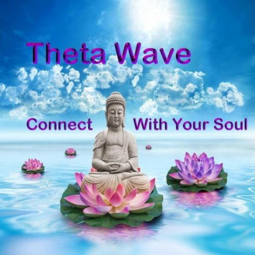 Theta Wave: Connect With Your Soul (For Headphones)